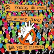 Radio Soulwax Live-get Yer Yoyo's Out! Pt.5