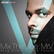 Mix The Vibe -king Street To The Future-