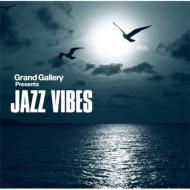 Grand Gallery presents JAZZ VIBES