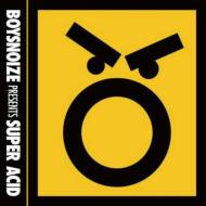 Boysnoize Presents Super Acid