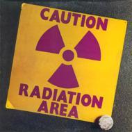 Caution Radiation Area 汚染地帯