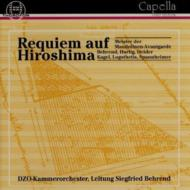 Requiem Auf Hiroshima: Behrend / Dzo Kammerorchester +kagel, Hartig, Etc