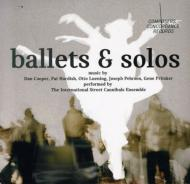 Ballets And Solos: International Street Cannibals