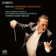 幻想交響曲、クレオパトラの死 ネゼ=セガン&ロッテルダム・フィル、アントナッチ