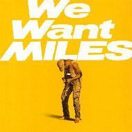 We Want Miles (2枚組/180グラム重量盤レコード)