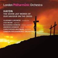 『十字架上のキリストの最後の7つの言葉』(オラトリオ版) V.ユロフスキー&ロンドン・フィル&合唱団