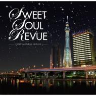 Sweet Soul Revue -Sentimental House-