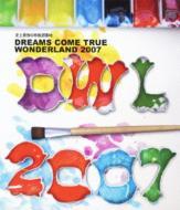 史上最強の移動遊園地 DREAMS COME TRUE WONDERLAND 2007 (Blu-ray)