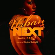 URBAN NEXT -Indie R&B 2-selected by Shintaro Nishizaki