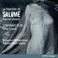 フランク:交響曲、フロラン・シュミット:サロメの悲劇 ネゼ=セガン&メトロポリタン管弦楽団