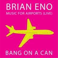 Music For Airports(Live): Bang On A Can