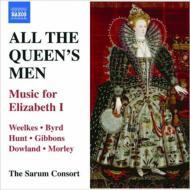 All The Queen's Men-music For Elizabeth I: Mackay / Sarum Consort