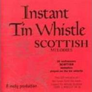 Instant Tin Whistle: Scottish Melodies