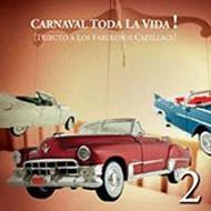 Carnaval Toda La Vida (Tributo Cadillacs)
