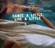 Dance A Little, Live A Little