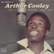 I'm Living Good 1964-1974 The Soul Of Arthur Conley
