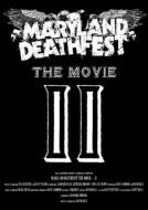 Maryland Deathfest: The Movie II
