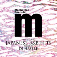 """Manhattan Records """"The Exclusives"""" Japanese R&B Hits Mixed by DJ HASEBE"""