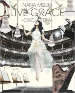 NANA MIZUKI LIVE GRACE -ORCESTRA-(Blu-ray)