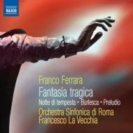悲劇的幻想曲、嵐の夜、前奏曲、ブルレスカ ラ・ヴェッキア&ローマ交響楽団