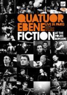 フォリー・ベルジェールでの『フィクション』〜ライヴ・イン・パリ エベーヌ四重奏団、ナタリー・デセイ、ステイシー・ケント、他