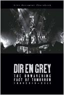 DIR EN GREY THE UNWAVERING FACT OF TOMORROW TOUR 2010‐2011 Live Document Photobook