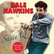 Dale Hawkins/Susie Q - The Singles A's & B's 1956-1960
