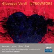 『トロヴァトーレ』全曲 ホーフシュテッター&ルートヴィヒスブルク城音楽祭(オリジナル楽器使用)、ケルメス、リッペルト、他(2009 ステレオ)(2CD)