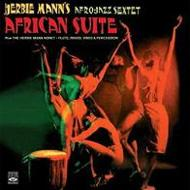 African Suite Plus The Herbie Mann Nonet Flute, Brass, Vibes &