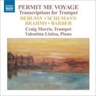 トランペットとピアノによるドビュッシー:ベルガマスク組曲、ブラームス:クラリネット・ソナタ第2番、他 C.モリス、リシッツァ