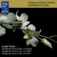 交響曲第6番『朝』、第7番『昼』、第8番『晩』 鈴木秀美&オーケストラ・リベラ・クラシカ