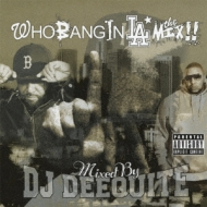 Who Bang In LA The Mix !! / Mixed by DJ DEEQUITE