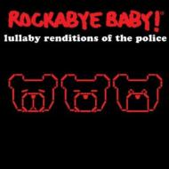 Rockabye Baby: Lullaby Renditions Of The Police