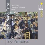 フォーレ:ピアノ三重奏曲、ショーソン:ピアノ三重奏曲、ドビュッシー:『ペレアスとメリザンド』による三重奏 トリオ・パルナッスス