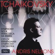 交響曲第4番、『フランチェスカ・ダ・リミニ』 ネルソンス&バーミンガム市交響楽団