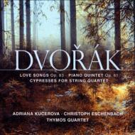 ピアノ五重奏曲、『糸杉』、8つの愛の歌 エッシェンバッハ、ティモス四重奏団、クチェロヴァ