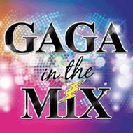 GAGA IN THE MIX