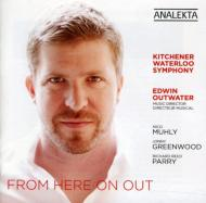 From Here On Out-muhly, R.r.parry, Greenwood: Outwater / Kitchener-waterloo So
