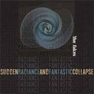 Sudden Radiance & Fantastic Collapse