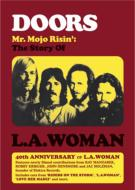 Mr.Mojo Risin': The Story Of L.A.WOMAN