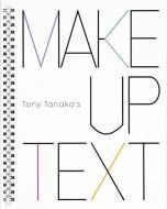 Tonytanaka'smake-uptext