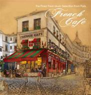 French Cafe: Finest Fresh Music Selection From Paris