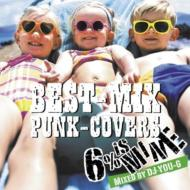 BEST-MIX PUNK-COVERS 〜Mixed by DJ YOU-G〜