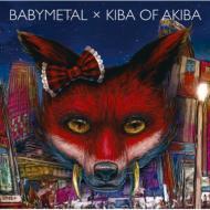 BABYMETAL ×キバオブアキバ