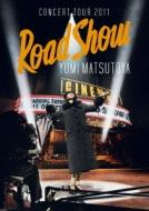YUMI MATSUTOYA CONCERT TOUR 2011 Road Show (Blu-ray)