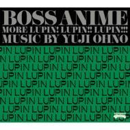 BOSS ANIME〜MORE LUPIN! LUPIN!! LUPIN!!! 〜