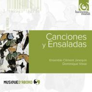 カンシオネスとエンサラーダ集〜スペイン黄金時代の歌曲と器楽作品集 ヴィス&アンサンブル・クレマン・ジャヌカン