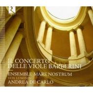 Il Concerto Delle Viole Barberini: De Carlo / Ensemble Mare Nostrum Vox Luminis