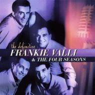 Definitive Frankie Valli & The Four Seasons