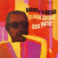 Illinois Jacquet/Boss Of The Ballad: Illinois Jacquet Plays Cole Porter (Ltd)